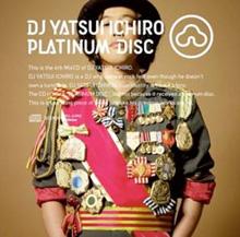 『DJやついいちろうPLATINUM DISC』